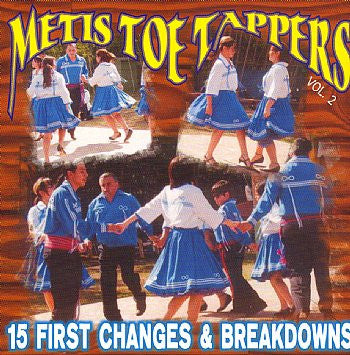 First Changes & Breakdowns - Metis Toe Tappers<br>sscd 528