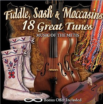 Fiddle, Sash & Moccasins - 18 Great Tunes<br>SSCD 537