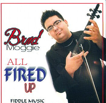 All Fired Up - Brad Moggie