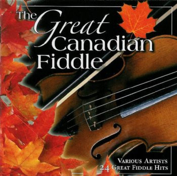 The Great Canadian Fiddle - Various Artists<br>sscd 529