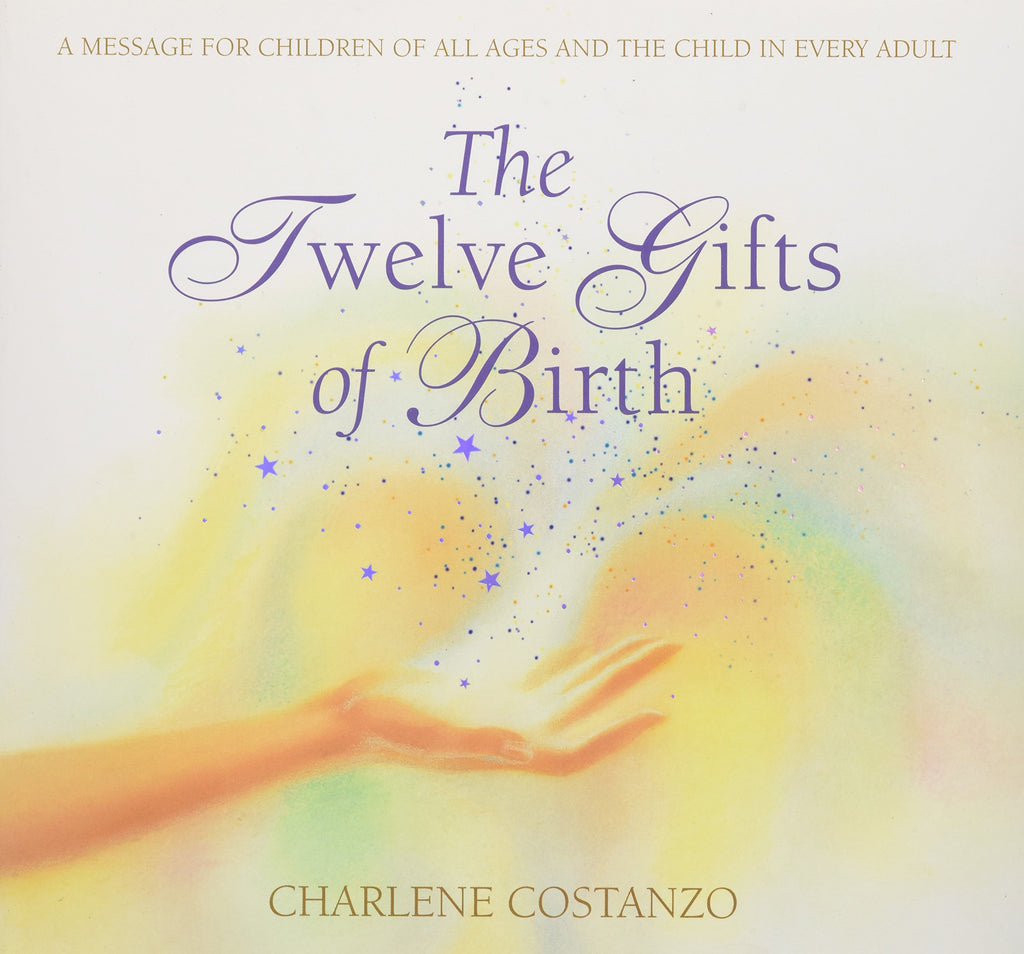 Twelve Gifts Of Birth Book - Hardcover