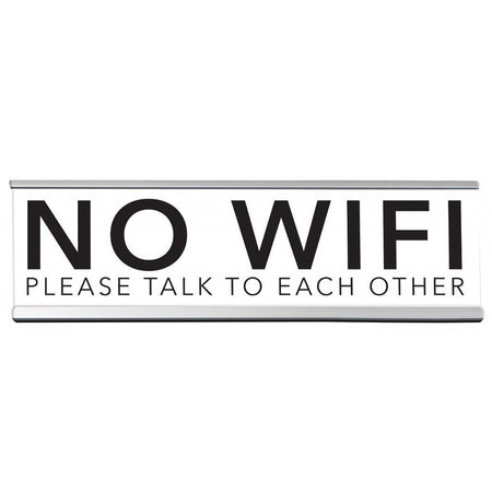 White and silver name plate that says 'NO WIFI please talk to each other'.