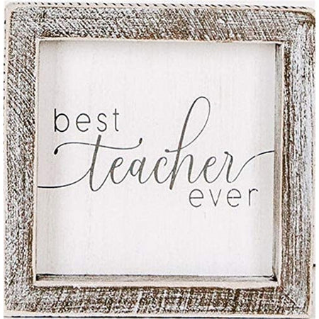 Distressed wood frame with a white background that says best teacher ever.