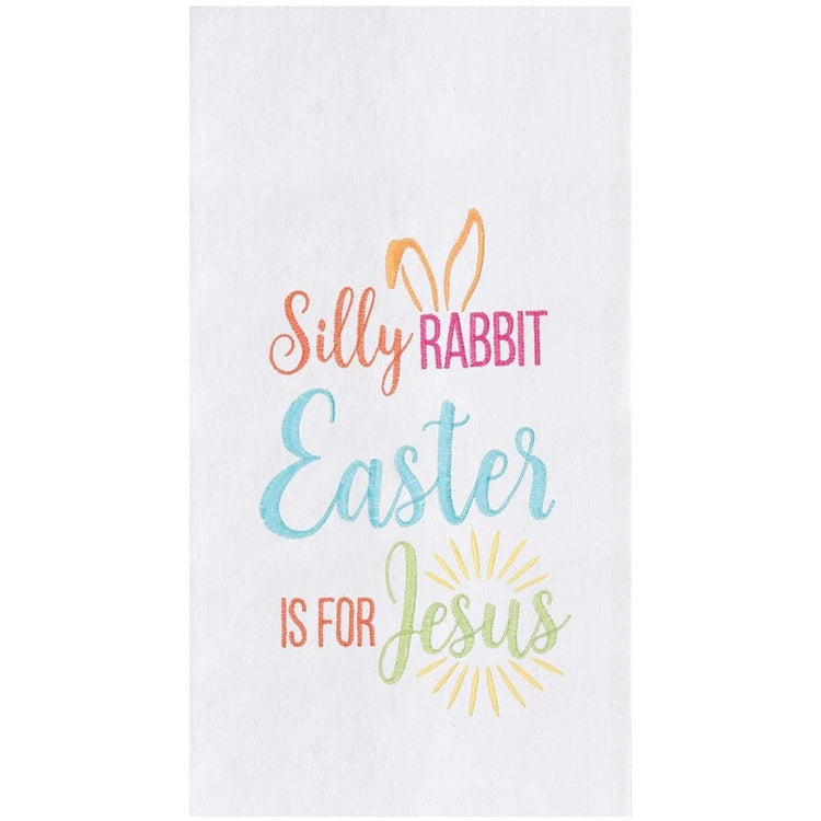 White kitchen towel that says 'silly rabbit Easter is for Jesus'. It is orange, pink, blue, green, & yellow.