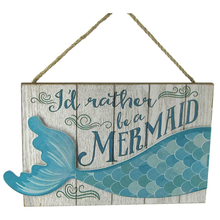 "White vertical wood plank sign.  Mermaid tail cover lower portion. Text ""I'd rather be a Mermaid"" Rope hanger on top."