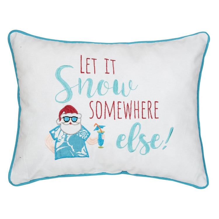 Let It Snow Somewhere Else Throw Pillow