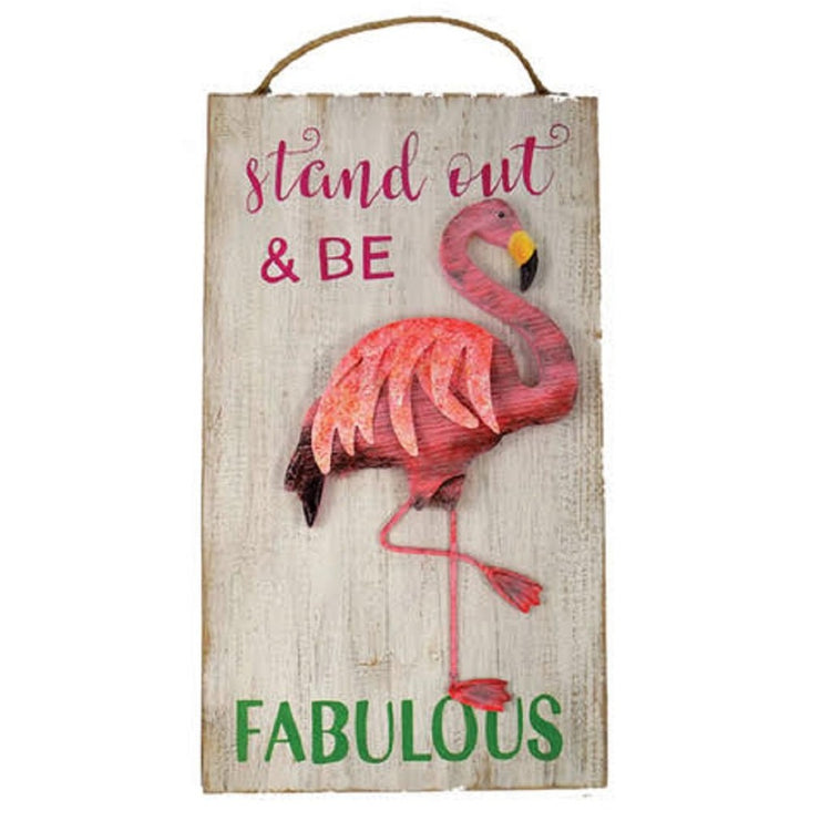 "Rectangle wood sign with metal pink flamingo accent and rope hanger. ""stand out and BE FABULOUS""."