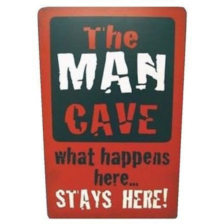 Red & black sign that says 'The man cave. What happens here...stays here!'.