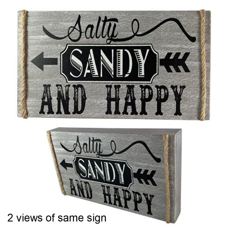 "Gray wood sign with rope trim on two sides. Arrow points to the left with text ""Salty Sandy and Happy"" Sign shown at 2 angles."