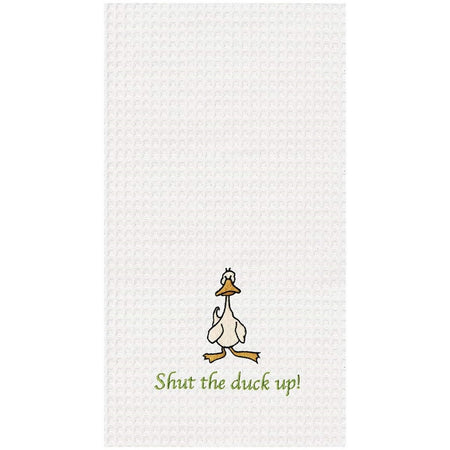 Shut the Duck Up Embroidered Waffle Weave Dishtowel