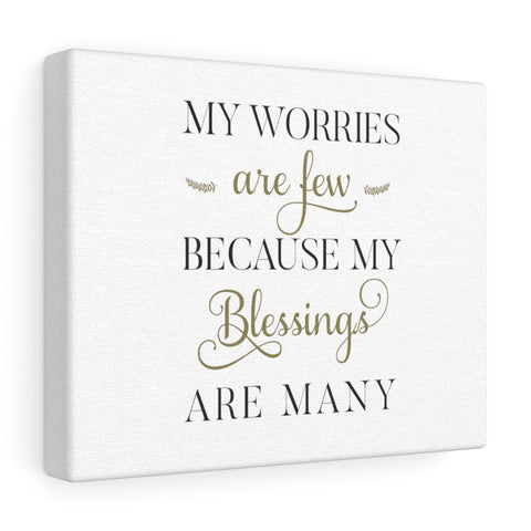 My Worries Are Few Because My Blessings Are Many Canvas Gallery Wrap - Inspired By Savy