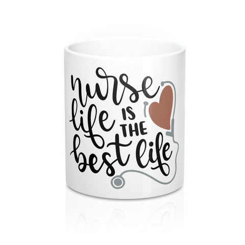 Nurse Life Is The Best Life Ceramic Mug 11oz - Inspired By Savy
