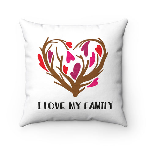 I Love My Family Spun Polyester Square Pillow - Inspired By Savy