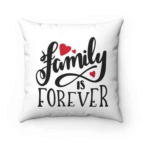 Family is Forever Spun Polyester Square Pillow - Inspired By Savy