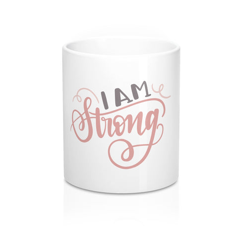 I Am Strong 11oz Ceramic Mug - Inspired By Savy
