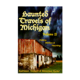 Haunted Travels of Michigan Volume II