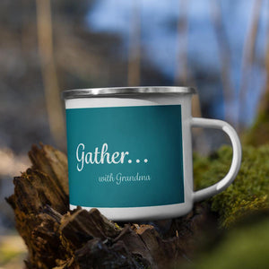 Gather With Grandma Enamel Mug