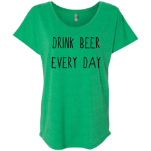 Drink Beer Every Day (Women's Tank & Shirts)