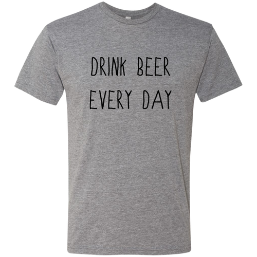 Drink Beer Every Day Men's Triblend T-Shirt
