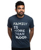 Family Is More Than Blood Unisex Tee - Blue