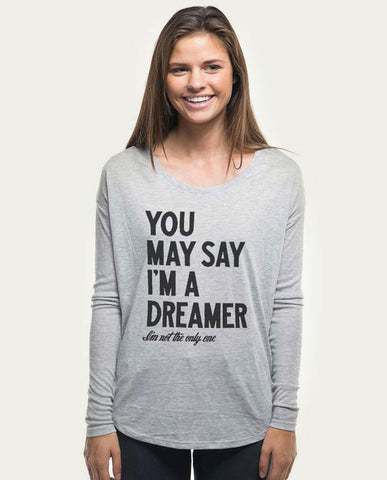 You May Say I'm a Dreamer Long-Sleeved Tee