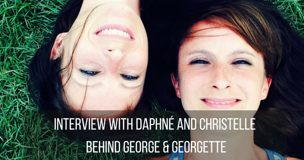Interview with Daphné and Christelle behind George & Georgette
