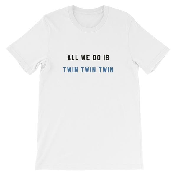 All we do is twin twin twin t-shirt (White)