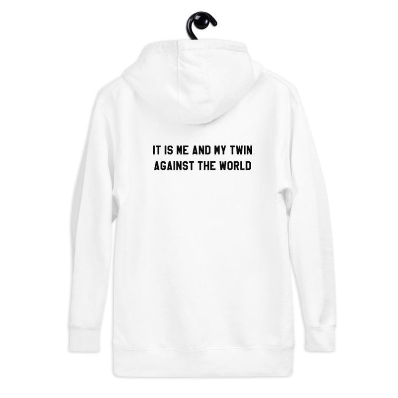 """It is me and my twin against the world"" Unisex Hoodie (White)"