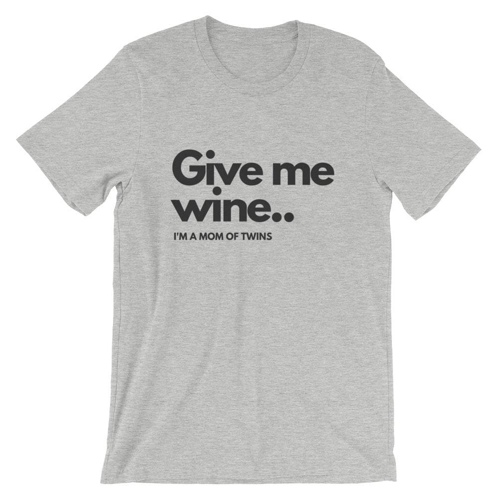 Give Me Wine... I'm A Mom Of Twins T-shirt (Grey)