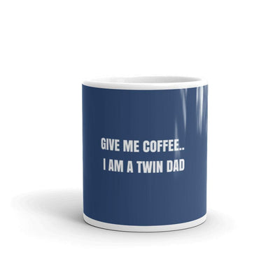 Give Me Coffee.. I Am A Twin Dad Mug - Fashion for twins TWINNING STORE