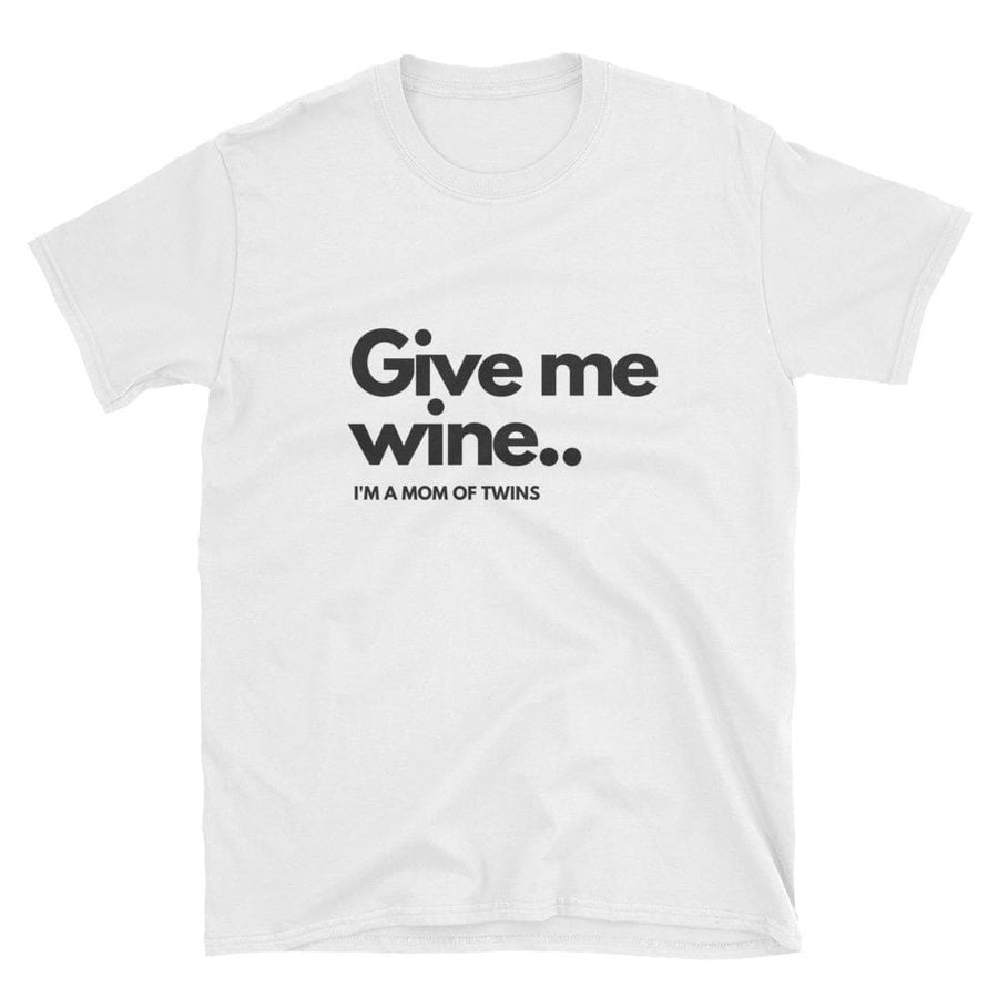 GIVE ME WINE... I'M A MOM OF TWINS T-SHIRT (WHITE) - Fashion for twins TWINNING STORE