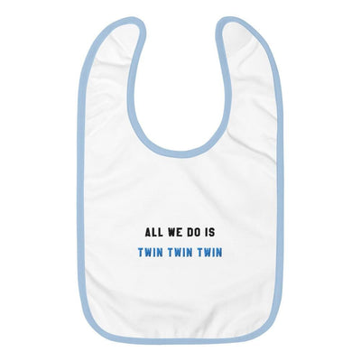 All we do is twin twin twin Embroidered Baby Bib