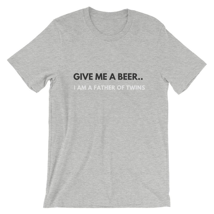 Give Me A Beer... I Am A Father Of Twins T-shirt (Grey) - Fashion for twins TWINNING STORE