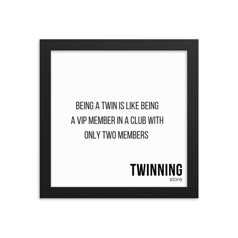 Being A Twin Is Like Being  A Vip Member In A Club With  Only Two Members Framed Wall Art - Fashion for twins TWINNING STORE