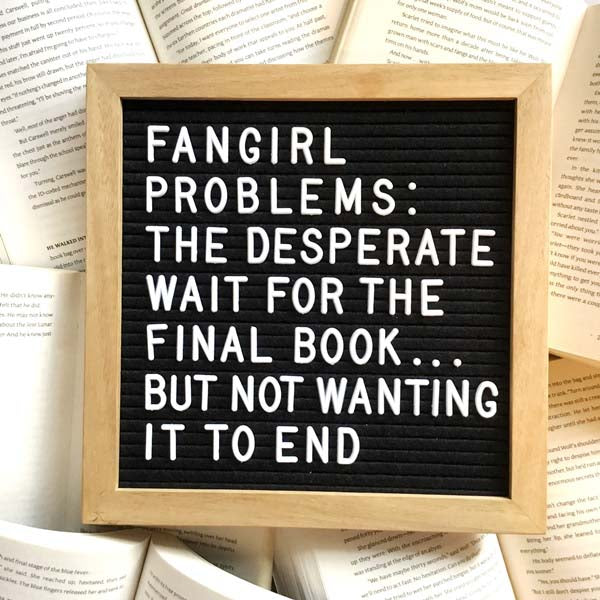 Fangirl Problems - Waiting for the final book