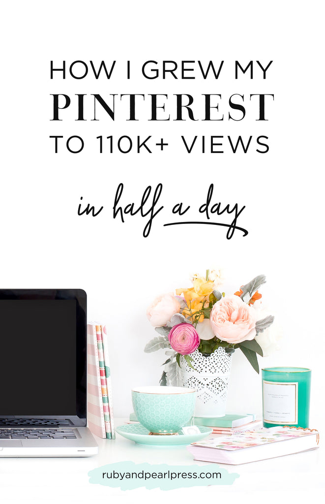 How I grew my Pinterest to 110k+ views in half a day