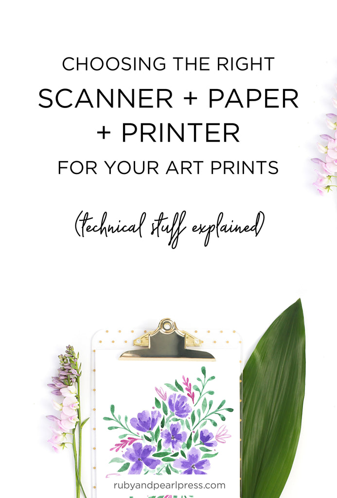 Choosing the right scanner + printer + paper for your art prints