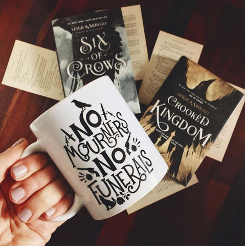 No Mourners Six of Crows Grishaverse Fandom Mug