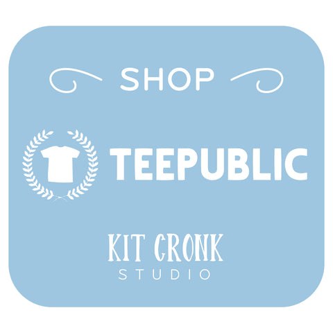 Teepublic Shop Kit Cronk Studio