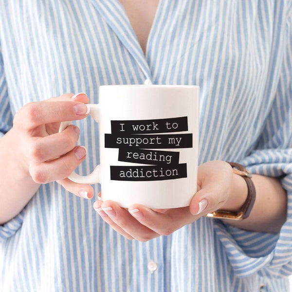 Kit Cronk Studio - Book Nerd Mug - I work to support my reading addiction