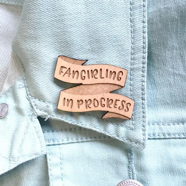 Fangirling in Progress Nerdy Pin