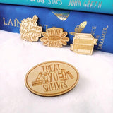 Treat Yo Shelves Book Pin