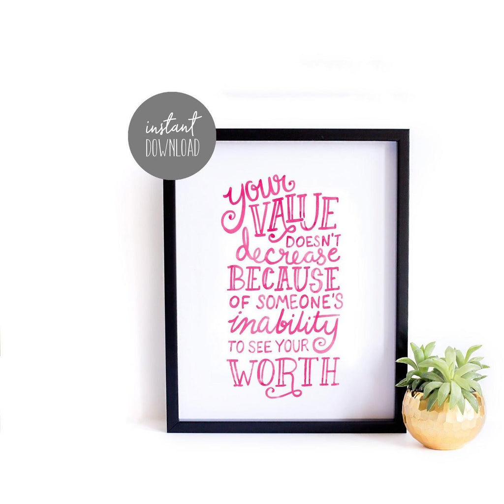 Printable Art - Your Value Inspirational Quote