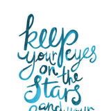 Printable Art - Keep your eyes on the stars - Instant Download, Digital Print, Wall Art, Home Decor