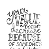 Art Print - Your Value Doesn't Decrease