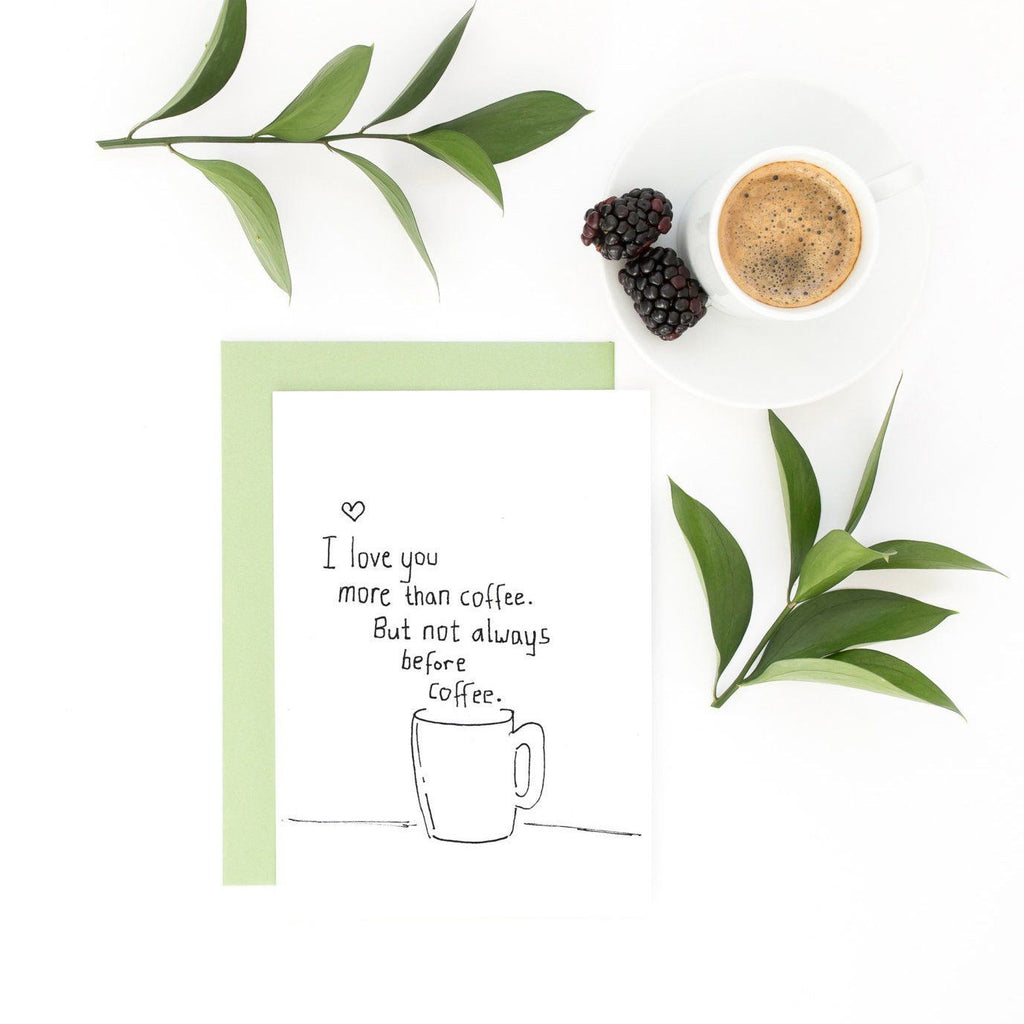 Funny Valentine Card - Love You More Than Coffee