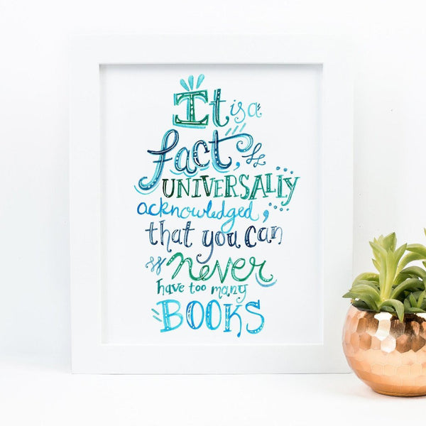Art Print - Universally Acknowledged Too Many Books