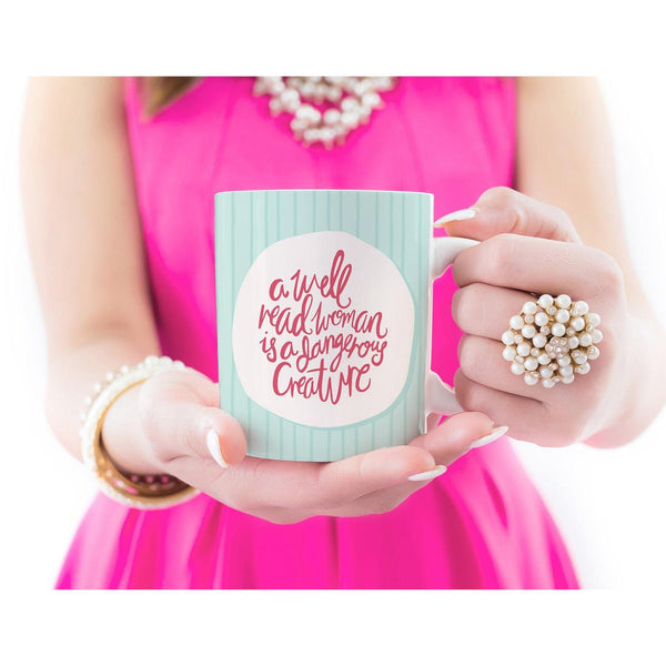 Coffee Mug - Well Read Woman Is A Dangerous Creature