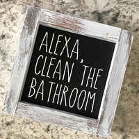 Alexa Clean The Bathroom sign