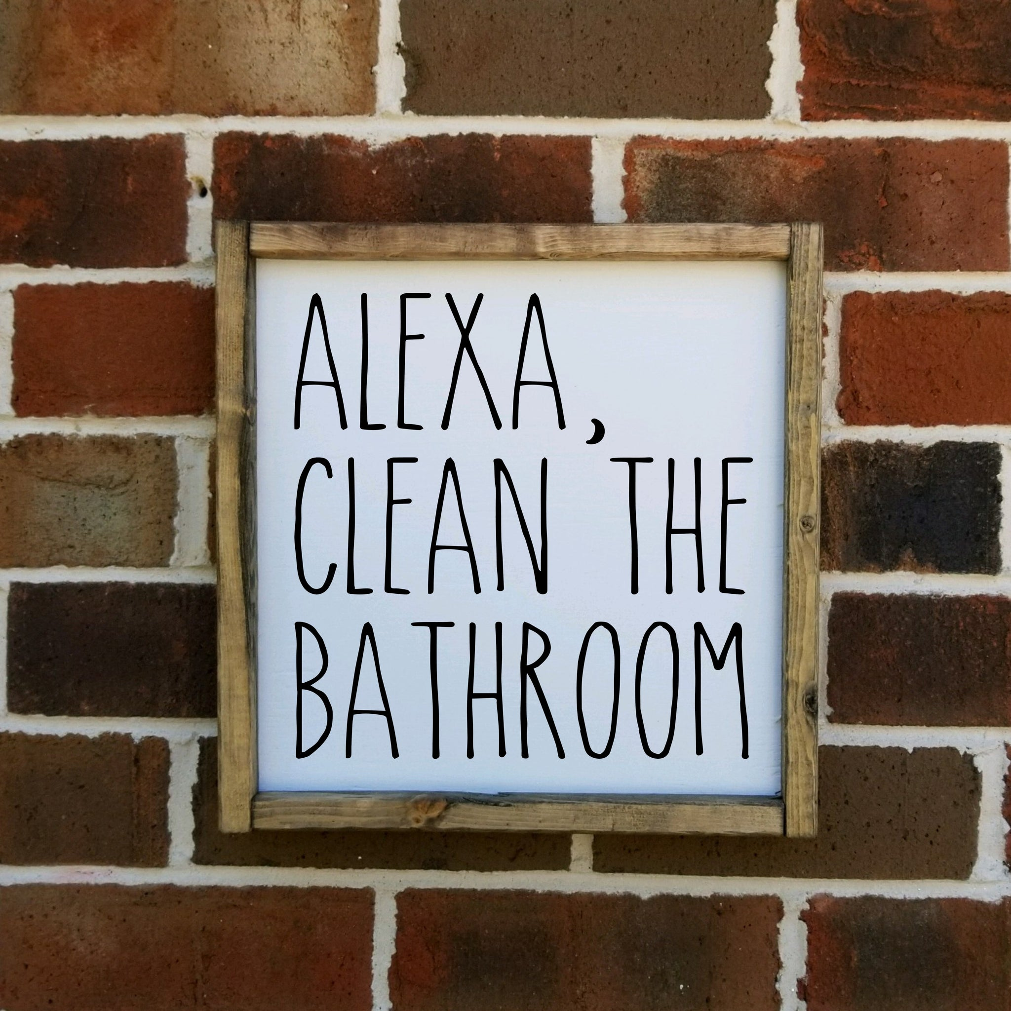 Alexa, Clean The Bathroom Sign